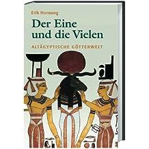 Der Eine und die Vielen: Altägyptische Götterwelt
