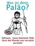 Was ist denn Paläo? - Seltsam, neue Steinzeit-Diät lässt die Pfunde wie verrückt purzeln!
