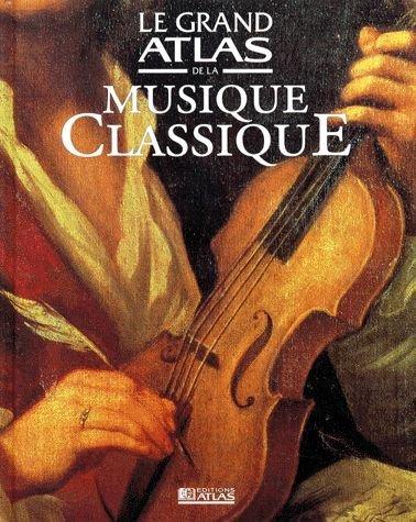 Le grand atlas de la musique classique par Collectif