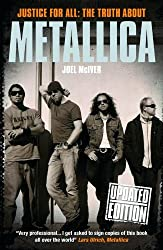 Joel McIver: Justice For All - The Truth About Metallica (Updated Paperback Edition)