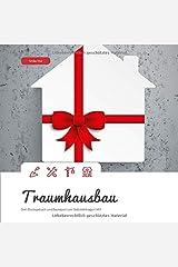 Traumhausbau: Dein Bautagebuch und Baureport zum Selbsteintragen! (#7) Taschenbuch