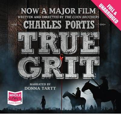 [(True Grit)] [ By (author) Charles Portis, Read by Donna Tartt ] [April, 2008]