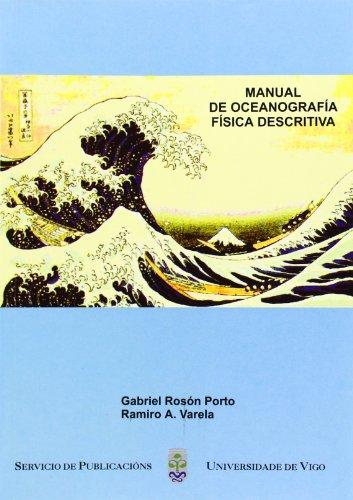Manual de oceanografía física descritiva (Manuais da Universidade de Vigo) por Gabriel Rosón Porto