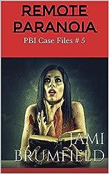Remote Paranoia (PBI Case Files Book 5)