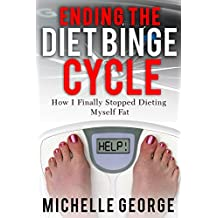 Ending The Diet Binge Cycle (English Edition)