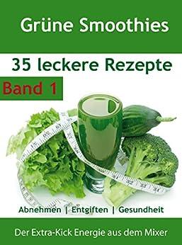 gr ne smoothies 35 rezepte abnehmen entgiften gesundheit band 1 german edition ebook. Black Bedroom Furniture Sets. Home Design Ideas
