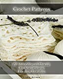 Crochet Patterns: 50 Adorable and Trendy Crochet Patterns For Any Occasion: (Crochet Stitches, Crocheting Books, Learn to Crochet) (Crochet Projects, Complete Book of Crochet 1)