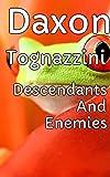 Descendants And Enemies