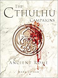 The Cthulhu Campaigns: Ancient Rome (Dark Osprey)