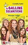 Scarica Libro Le Galline Selvatiche 3 Allarme volpe (PDF,EPUB,MOBI) Online Italiano Gratis