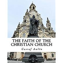 The Faith of the Christian Church (English Edition)