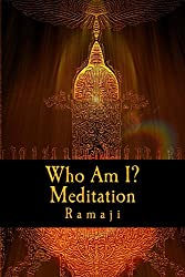Who Am I? Meditation: A Guide for the West to Self-Inquiry and Self-Realization in the Living Tradition of Sri Ramana Maharshi (English Edition)