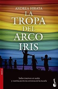 La Tropa Del Arcoíris par Andrea Hirata