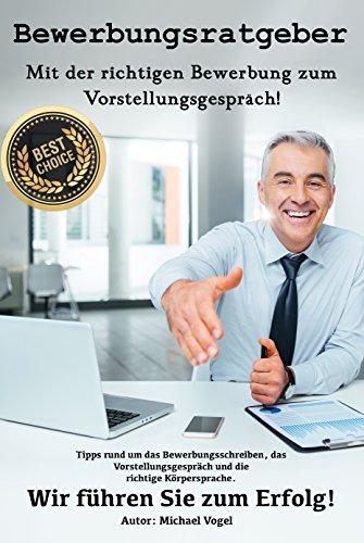 Bewerbungsratgeber Mit Der Richtigen Bewerbung Zum Michael Vogel