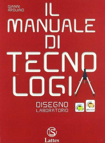 Il manuale di tecnologia. Settori produttivi. Con tavole per il disegno A. Per la Scuola media. Con CD-ROM. Con espansione online: 1