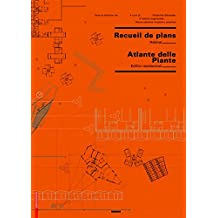 Recueil de plans d habitation / Atlante delle planimetrie residenziali