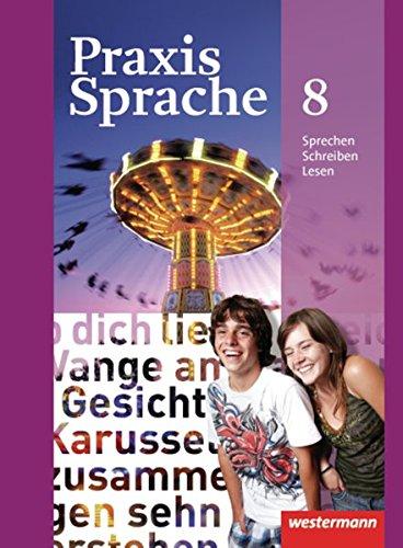 Praxis Sprache - Allgemeine Ausgabe 2010: Schülerband 8