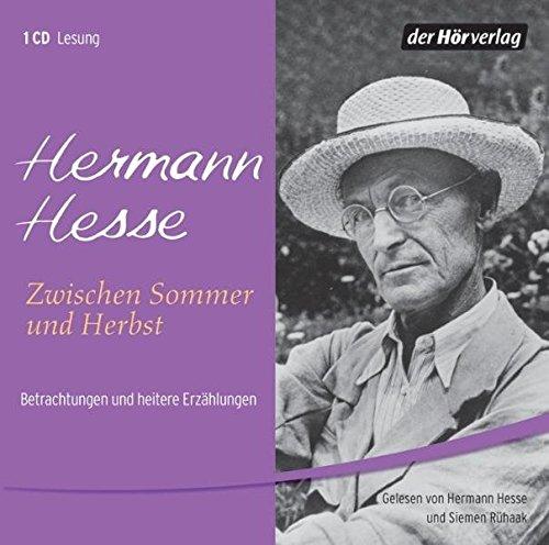 Zwischen Sommer und Herbst, 1 Audio-CD. Betrachtungen und heitere Erzählungen (Hermann-audio)