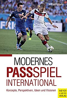 Modernes Passspiel international: Konzepte, Perspektiven, Ideen & Visionen
