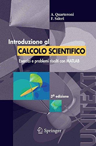 Introduzione al Calcolo Scientifico: Esercizi e problemi risolti con MATLAB (UNITEXT)