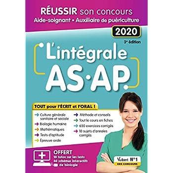 L'intégrale AS-AP - Tout pour l'écrit et l'oral - Concours aide-soignant et auxiliaire de puériculture 2020-2021