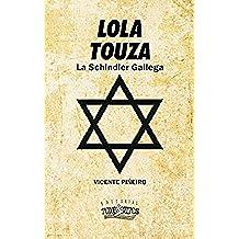 LOLA TOUZA, LA SCHINDLER GALLEGA: LOLA TOUZA 1941 - 1945