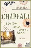 Chapeau! Ein Dorf zeigt, was es kann: Roman (Romanreihe um das Pyren?endorf Fogas)