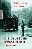 Die deutsche Revolution 1918/19 - Sebastian Haffner