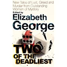 Two of the Deadliest: New Tales of Lust, Greed and Murder from Outstanding Women of Mystery by Edited By Elizabeth George (2009-05-14)
