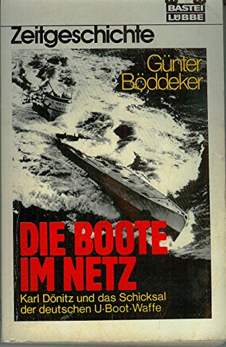 Zeitgeschichte Band 65 057 Lübbe Bastei Taschenbücher Die Boote im Netz Karl Dönitz und das Schicksal der deutschen U - Boot - Waffe
