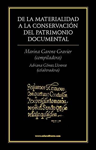 De la materialidad a la conservación del patrimonio documental (Yo medito, tú me editas)