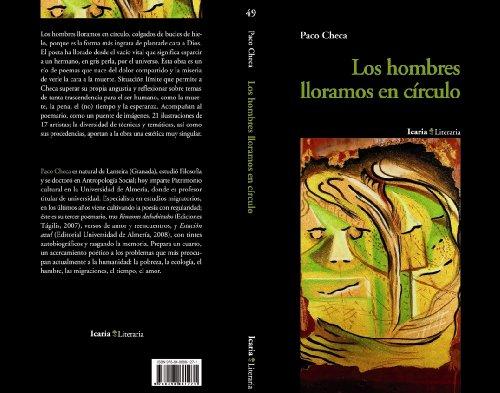Los hombres lloramos en círculo (Literaria) por Francisco Checa y Olmos