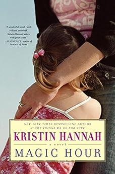 Magic Hour: A Novel von [Hannah, Kristin]