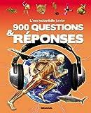 L'encyclopédie junior : 900 Questions et réponses