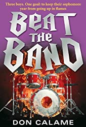 Beat the Band by Don Calame (2011-08-09)