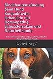 Bindehautentzündung beim Hund Konjunktivitis behandeln mit Homöopathie, Schüsslersalzen und Naturheilkunde: Ein homöopathischer und naturheilkundlicher Ratgeber für den Hund