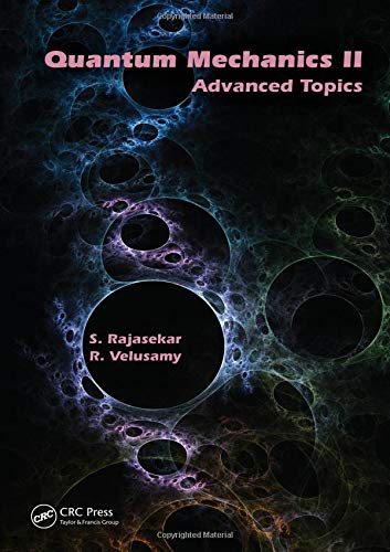 Quantum Mechanics II: Advanced Topics