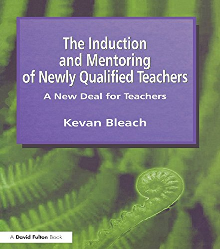 Induction and Mentoring of Newly Qualified Teachers: A New Deal for Teachers (English Edition) (Bleach-profile)