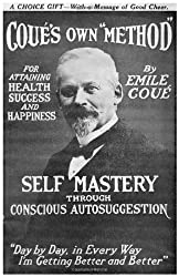 Self Mastery Through Conscious Autosuggestion by Emile Cou (2006-01-01)