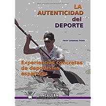 La autenticidad del deporte Experiencias concretas de deportistas españoles