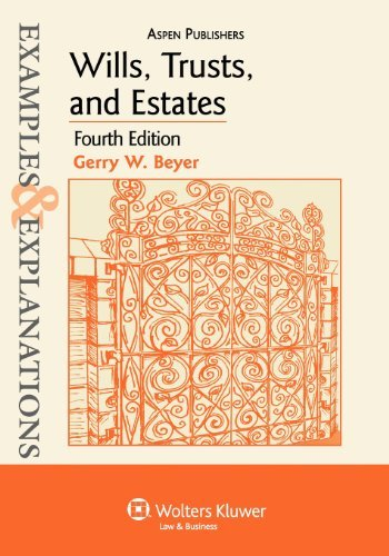 Wills. Trusts and Estates Examples & Explanations. 4e