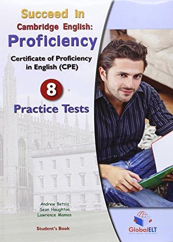 Succeed in Cambridge english: proficiency. 8 practice tests. Student's book-Self study guide. Per le Scuole superior. Con CD Audio formato MP3. Con espansione online