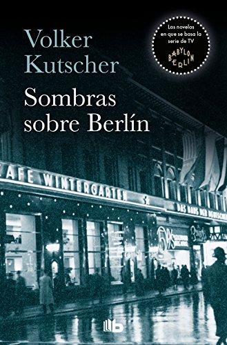 Sombras sobre Berlín (Detective Gereon Rath 1) de [Kutscher, Volker]