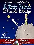 Scarica Libro Le Petit Prince Il Piccolo Principe Bilingue avec le texte parallele Bilingue con testo francese a fronte Francais Italien Francese Italiano (PDF,EPUB,MOBI) Online Italiano Gratis