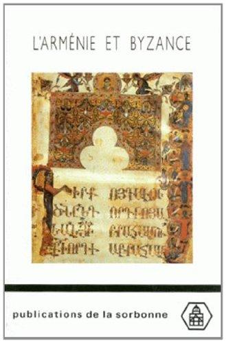 L'Arménie et Byzance. Histoire et culture par Bernadette Martin-Hisard