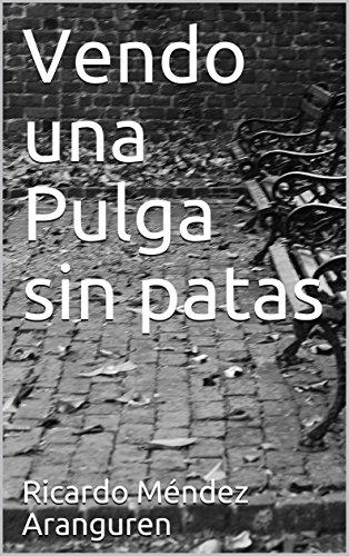 Vendo una Pulga sin patas por Ricardo Méndez Aranguren