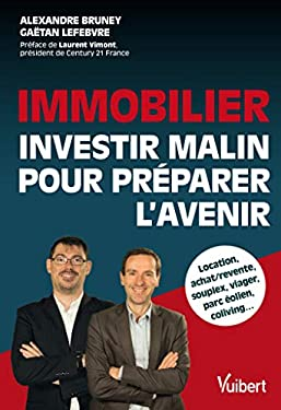 Immobilier : investir malin pour préparer l'avenir (Hors collection Entrepreneuriat Vuibert)