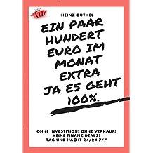 Ein paar hundert Euro im Monat extra! Ja es geht 100%.: OHNE INVESTITION! OHNE VERKAUF! KEINE FINANZ DEALS!
