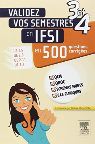 Validez vos semestres 3 et 4 en IFSI en 500 questions corriges: UE 2.5, UE 2.8, UE 2.11, UE 2.7