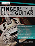 Fingerstyle Blues Guitar: Master Acoustic Blues Guitar Fingerpicking and Soloing (English Edition)